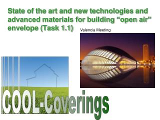 "State of the art and new technologies and advanced materials for building ""open air"" envelope (Task 1.1)"