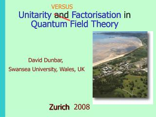 Unitarity and Factorisation in Quantum Field Theory