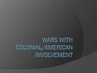 Wars with Colonial/American Involvement