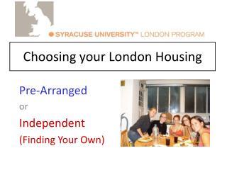 Choosing your London Housing