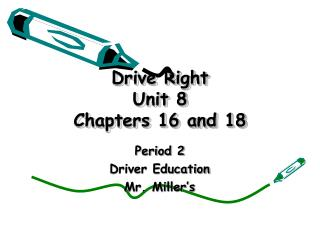 Drive Right Unit 8 Chapters 16 and 18