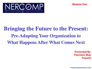 Bringing the Future to the Present: Pre-Adapting Your Organization to What Happens After What Comes Next