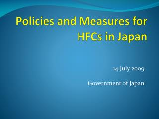 Policies and Measures for  HFCs  in Japan