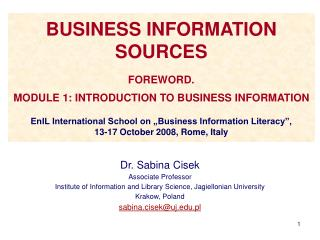 Dr. Sabina Cisek  Associate Professor Institute of Information and Library Science, Jagiellonian University Krakow, Pol