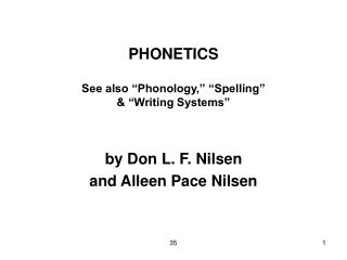 PHONETICS  See also  Phonology,   Spelling    Writing Systems