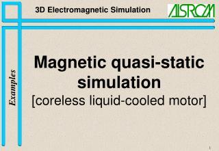 Magnetic quasi-static simulation [coreless liquid-cooled motor]