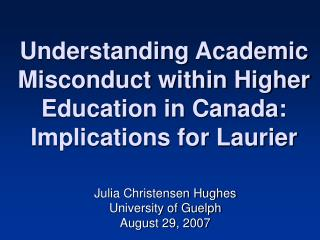 Understanding Academic Misconduct within Higher Education in Canada: Implications for Laurier