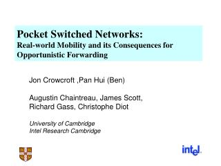 Pocket Switched Networks:  Real-world Mobility and its Consequences for Opportunistic Forwarding