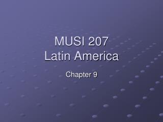MUSI 207 Latin America