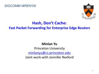 Hash, Don't Cache:  Fast Packet Forwarding for Enterprise Edge Routers