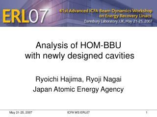 Analysis of HOM-BBU  with newly designed cavities
