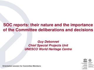 SOC reports: their nature and the importance of the Committee deliberations and decisions Guy Debonnet Chief Special Pr