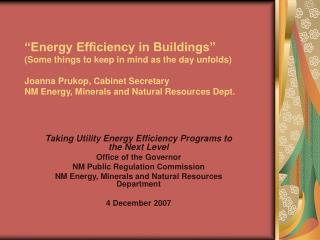 Taking Utility Energy Efficiency Programs to the Next Level Office of the Governor NM Public Regulation Commission