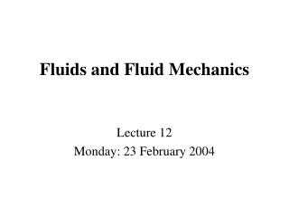 Fluids and Fluid Mechanics