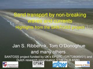 Sand transport by non-breaking waves and currents Highlights from the SANTOSS project