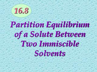 Partition Equilibrium of a Solute Between Two Immiscible Solvents