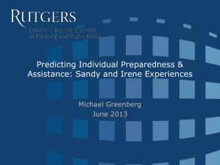 Predicting Individual Preparedness & Assistance: Sandy and Irene Experiences