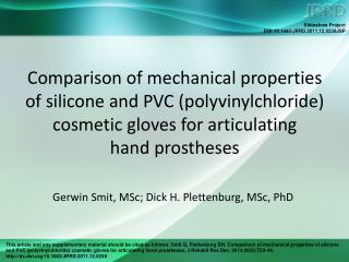 Comparison of mechanical properties of silicone and PVC (polyvinylchloride) cosmetic gloves for articulating  hand pros