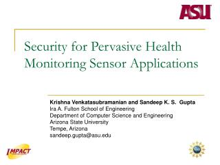 Security for Pervasive Health Monitoring Sensor Applications