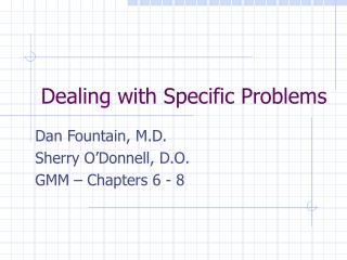 Dealing with Specific Problems