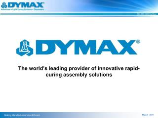 The world's leading provider of innovative rapid-curing assembly solutions