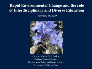 Rapid Environmental Change and the role of Interdisciplinary and Diverse Education February 18, 2010