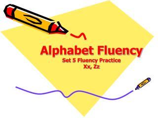 Alphabet Fluency Set 5 Fluency Practice Xx, Zz
