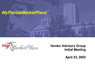 Vendor Advisory Group Initial Meeting April 23, 2003