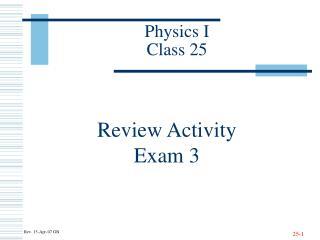 Physics I Class 25