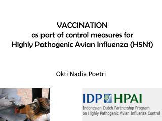VACCINATION  as part of control measures for  Highly Pathogenic Avian Influenza (H5N1)