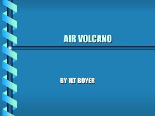 AIR VOLCANO