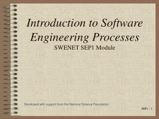Introduction to Software Engineering Processes SWENET SEP1 Module