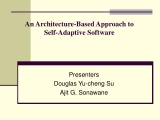 An Architecture-Based Approach to Self-Adaptive Software