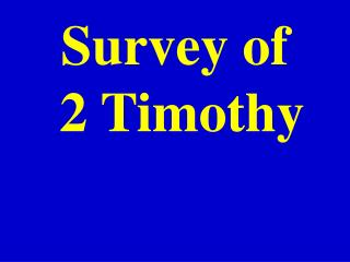 Survey of  2 Timothy