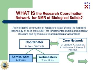WHAT IS  the Research Coordination Network  for NMR of Biological Solids?