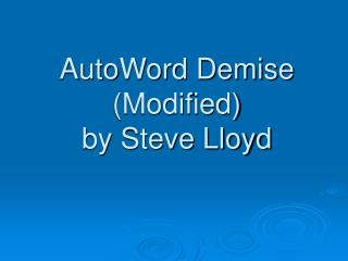 AutoWord Demise (Modified) by Steve Lloyd