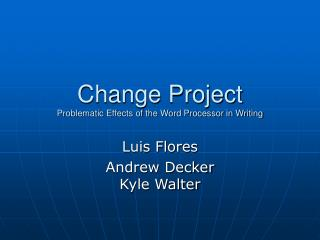 Change Project Problematic Effects of the Word Processor in Writing