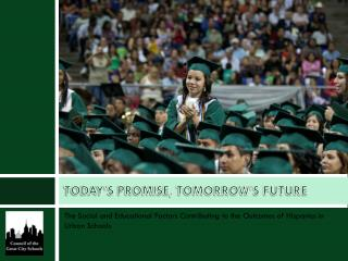 TODAY�S PROMISE, TOMORROW�S FUTURE