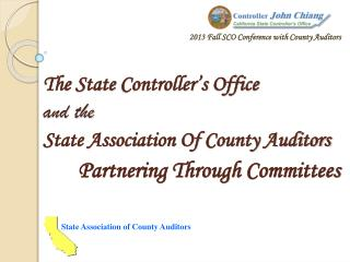 The State  Controller's Office  a nd  the State Association Of County Auditors Partnering Through  Committees