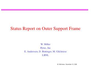 Status Report on Outer Support Frame
