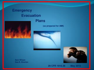 Emergency                    Evacuation                                  Plans (as prepared for AMI)