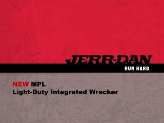 NEW  MPL  Light-Duty Integrated Wrecker