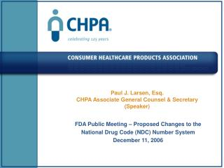 Paul J. Larsen, Esq. CHPA Associate General Counsel & Secretary (Speaker)