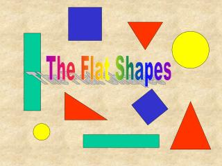 The Flat Shapes
