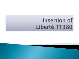 Insertion of       Liberté  TT380