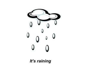 It�s raining