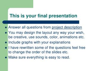 This is your final presentation
