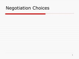 Negotiation Choices
