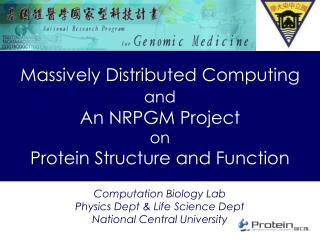 Massively Distributed Computing and An NRPGM Project on Protein Structure and Function