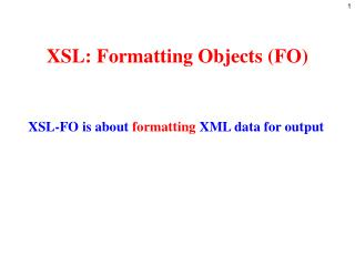 XSL: Formatting Objects (FO)